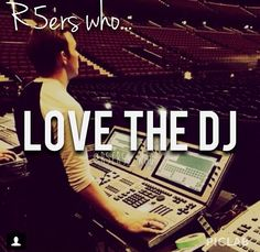 R5ers who...Love The DJ! DJ RY-RY