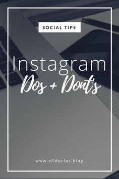 Instagram DO's and DON'Ts (What you should and shouldn't be doing)