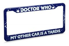 Doctor Who License Plate Frame - That's Why I'm Broke | The coolest gadgets, electronics, geeky stuff, and more!