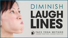How To Diminish Nasolabial Folds http://faceyogamethod.com/ - Face Yoga ...