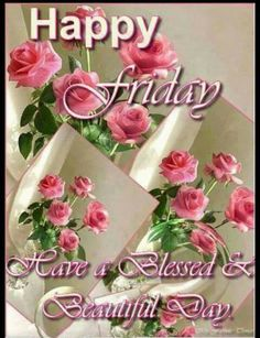 87 Best Happy Friday Images Happy Friday Blessings Good Morning