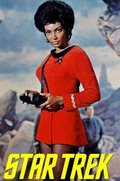 Uhura--saw this in reruns as a kid!  Loved it.  I could so relate to Spock!