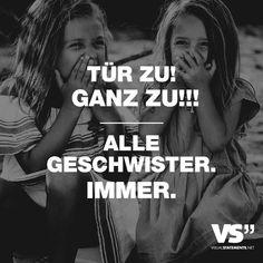 """Visual Statements®️️ Sprüche/ Zitate/ Quotes/ Familie/ """"TÜR ZU! GANZ ZU!!! ALLE GESCHWISTER. IMMER."""""""