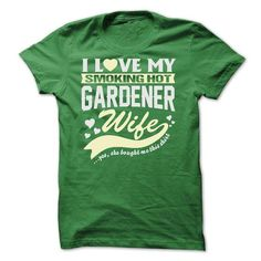 I LOVE MY SMOKING HOT Gardener WIFE T Shirts, Hoodie. Shopping Online Now ==► https://www.sunfrog.com/LifeStyle/I-LOVE-MY-SMOKING-HOT-Gardener-WIFE.html?41382