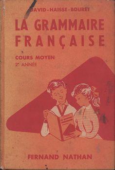 David, Haisse, Bouret, La grammaire française CM2 (1957) French Worksheets, French Class, David, Comprehension, Zine, Textbook, Language, Memories, Teaching