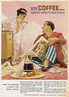 Pan-American Coffee Bureau 1963 -- love that the hubby has delivered her coffee. :-)