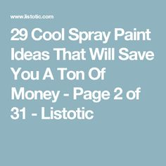 29 Cool Spray Paint Ideas That Will Save You A Ton Of Money - Page 2 of 31 - Listotic