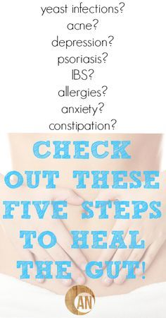 If you suffer from yeast infections, acne, depression, allergies, anxiety or constipation - you may need to heal your gut. Here's how.