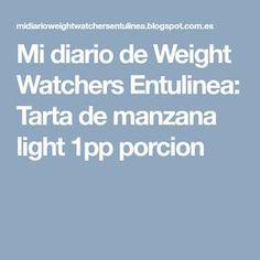 Mi diario de Weight Watchers Entulinea: Tarta de manzana light 1pp porcion