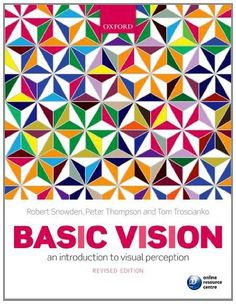 Basic Vision: An Introduction to Visual Perception by Robert Snowden. Save 36 Off!. $51.20. Publication: April 30, 2012. Publisher: Oxford University Press, USA; 2 edition (April 30, 2012). Edition - 2