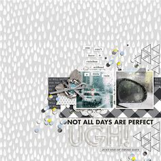Not All Days Are Perfect - Digi Rough Times