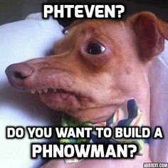 Phteven?  Do you want to build a phnowman?