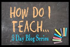 How Do I Teach … Blog Series: This series is an in depth look at various bloggers techniques, pitfalls, tips, tricks, likes, dislikes, etc. and how they handle those particular situations. Each participant has a different topic so make sure to visit everyone's blogs!