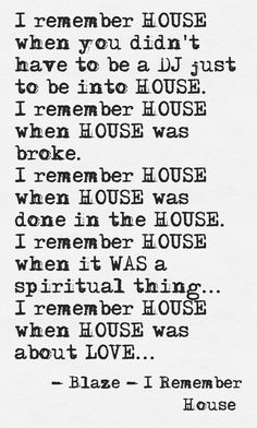 I REMEMBER HOUSE! Dj Quotes, Spirituality, Let It Be, Play, Love, Math, Music, Mathematics, Musik