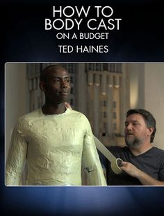 Learn to body cast on a budget with master creature fabricator Ted Haines (From Dusk Till Dawn, The Muppets, The Bourne Legacy).