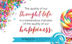 The quality of our thought life is a tremendous indicator of the quality of our happiness. -The Happiness Dare by Jennifer Dukes Lee via incourage. I Choose Happy, I Am Happy, Make Me Happy, Happiness Project, How I Feel, How To Run Longer, In My Feelings, Dares, How To Start A Blog