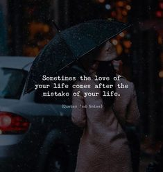 Sometimes the love of your life comes after the mistake of your life. by: Adem Baris via (http://ift.tt/2r2o5gl)