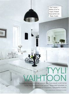 Simple modern style was replaced with old whole-wood furniture with plenty of white and some black accents, when Tarja re-designed her dream home. Credits to: text Jonna Kivilahti, photos Krista Keltanen. Copied from Koti ja Keittiö 5/2014.