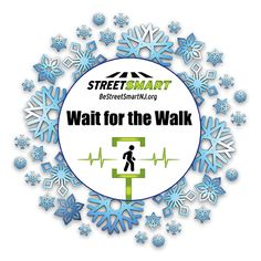 Winter Safety Tips from the Street Smart NJ pedestrian safety campaign. Wait for the walk #BeStreetSmartNJ