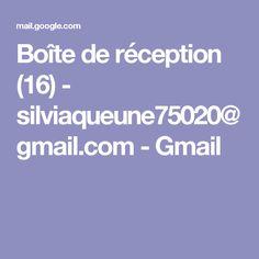 Boîte de réception (16) - silviaqueune75020@gmail.com - Gmail
