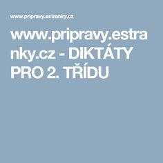 www.pripravy.estranky.cz - DIKTÁTY PRO 2. TŘÍDU