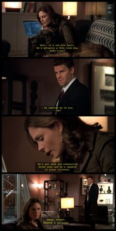 Oh... It's okay, Booth. She doesn't yet know it bothers you so, she just knows you can protect her. :)