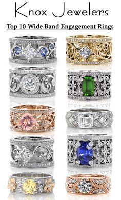 The top 10 wide band engagement rings include Filigree, Sapphire, Morganite, Hand Engraved, Rose Gold, Yellow Gold, and  White Gold.  Click on pin to begin designing your ring.