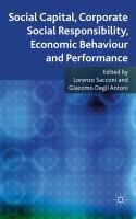 Social Capital, Corporate Social Responsibility, Economic Behaviour and Performance, edited by Lorenzo Sacconi and Giacomo Degli Antoni