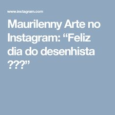 """Maurilenny Arte no Instagram: """"Feliz dia do desenhista ❤🎨✏"""""""