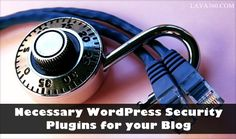 15 Necessary #WordPress #Security #Plugins for your Blog