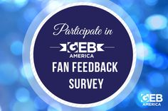GEB America would love to get to know you better. Take this short, one-minute fan feedback survey to express your interests today.