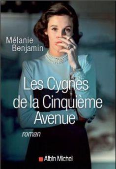 Les Cygnes de la Cinquième Avenue - Melanie Benjamin - Babelio