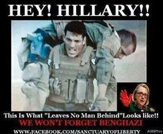 We don't leave our military behind our ignore their calls for help! hillary and obama are a disgrace and abomination to the USA--They have no morals, integrity or character! Can you imagine how hurt those men were to know the country they were fighting for, had abandoned them? We the people, could not do anything that day, but we can sure do something about keeping those people in office, please vote TRUMP!!! hillary would be a total disaster with her muslim brotherhood and the bilderberg…