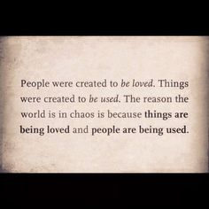 so true right now..the world needs to open its eyes and hearts...or its going to be to late for humanity