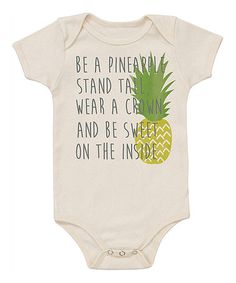 Loving this Oatmeal 'Be a Pineapple' Organic Bodysuit - Infant on #zulily! #zulilyfinds