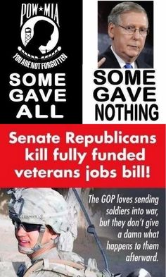 Think of this when you go to the poll this NOV! : Mitch McConnell and the rest of senate republicans kill veterans job bill. They gave nothing, not even their vote. Vote OUT the GOP Nov. Thats The Way, That Way, Bernie Sanders, Caricatures, Veteran Jobs, Religion, Department Of Veterans Affairs, Look Man, Trump