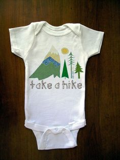 Take A Hike Baby One Piece Bodysuit Romper Jumper Onesie  Great Baby Shower Gift Graphic Tee First Birthday Gift Party Favor. $15.99, via Etsy.