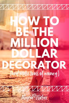 How To Be The Million Dollar Decorator + Make Tons Of Money By Creating Digital Design Packages