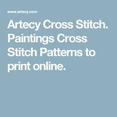 Artecy Cross Stitch. Paintings Cross Stitch Patterns to print online.