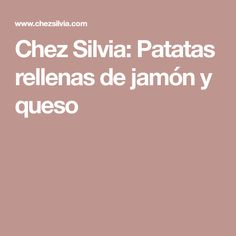 Chez Silvia: Patatas rellenas de jamón y queso Tapas, Relleno, Food And Drink, Appetizers, Tortillas, Ideas Para, Stuffed Potatoes, Ham And Cheese, Puff Pastries