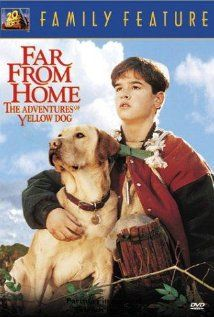 Far from Home: The Adventures of Yellow Dog Poster. Not a well known movie, but a good one.