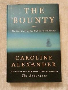 The Bounty True Story of the Mutiny on the Bounty by Caroline Alexander 1st Edition /1st Printing HCDJ