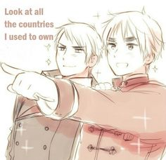"""""""I used to have as many as Spain (that whore),"""" he said to Prussia, eyes sparkling in pride. """"I'm so proud!"""" he sobbed."""