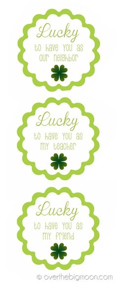 Lucky! Free Printable tags for gifts for neighbors, teachers, and friends.