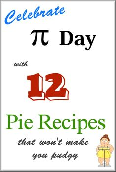 Celebrate Pi Day with 12 Pies that Won't Make You Pudgy! - Mom Foodie