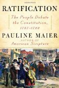 Pauline Maier's new book, Ratification is a fantastic account of the events after the Constitutional Convention. She is perhaps the first scholar to delve into the history of what it took to get the new government installed and what near thing it was. Along the way she transforms dusty documents into living, breathing human beings, giving the reader a real flavor of even some of the lesser known luminaries who deserve the appellation – Founding Father.