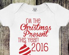 I'm the Christmas Present This Year 2016, Baby Boy Christmas Outfit, Baby Girl Christmas Outfit, Christmas Clothing, Baby Xmas Onesie