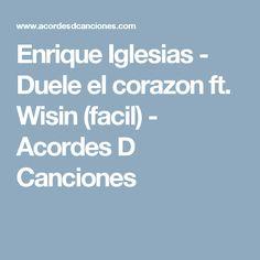 Enrique Iglesias - Duele el corazon ft. Wisin (facil) - Acordes D Canciones