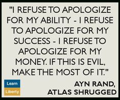 """A quote from the book """"Atlas Shrugged"""" by Ayn Rand. Book Quotes, Me Quotes, Motivational Quotes, Inspirational Quotes, Wisdom Quotes, Political Quotes, Philosophical Quotes, Ayn Rand Quotes, Atlas Shrugged"""
