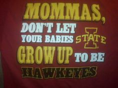 I'll always be an Iowa State Cyclone :) Isu Basketball, Iowa State Cyclones, Quotes To Live By, Sayings, My Love, Tailgating, Colleges, State University, Daughters